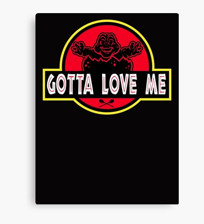 Gotta Love Me! Canvas Print