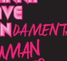 Girls just wanna have FUNdamental Human Rights Sticker