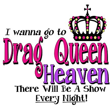 Drag Queen Heaven by SarahLynnB