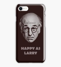 Happy as Larry  iPhone Case/Skin