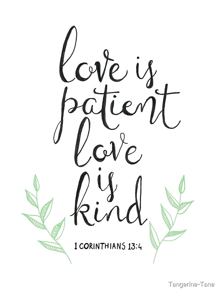Quot Love Is Patient Love Is Kind Quot By Tangerine Tane Redbubble