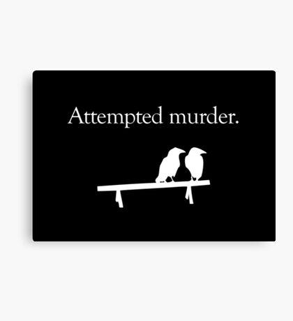 Attempted Murder (White design) Canvas Print