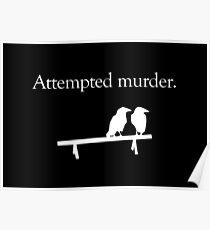 Attempted Murder (White design) Poster