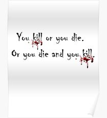 You Kill or You Die2...The Walking Dead Poster
