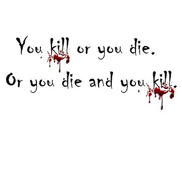 You Kill or You Die2...The Walking Dead by CH4G