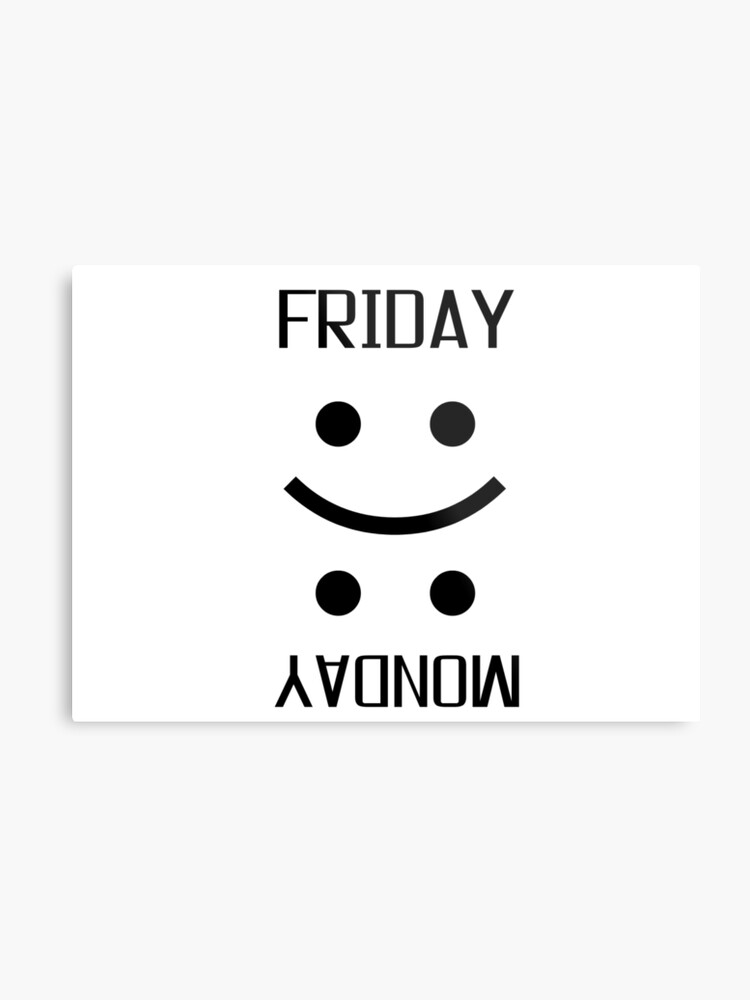 Friday Monday Weekend Smiley Face Emoji Funny Metal Print By