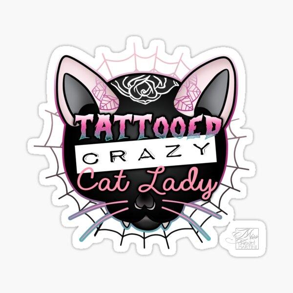 Tattooed Crazy Cat lady Sticker