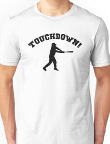 Touchdown! baseball funny (sports knowledge) Unisex T-Shirt