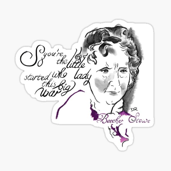 Harriet Beecher Stowe Picture Quote - The Little Lady Sticker