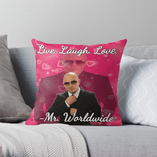 mr. worldwide says to live laugh love Throw Pillow