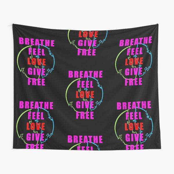 Midnight Radio - Breathe Feel Love Give Free Tapestry