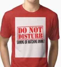 Do Not Disturb Tri-blend T-Shirt
