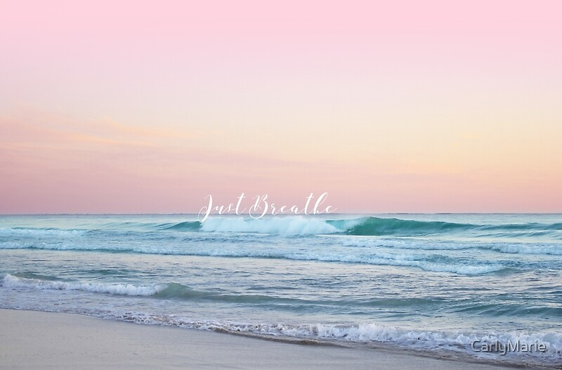 Quot Just Breathe Quot By Carlymarie Redbubble
