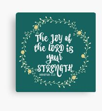 Joy of the Lord is your Strength Bible Verse Canvas Print