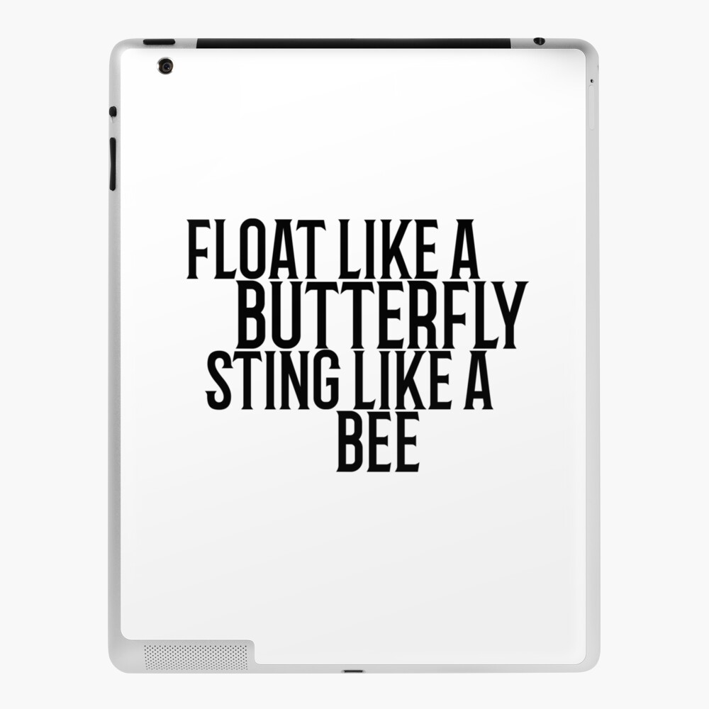 Float Like A Butterfly Muhammad Ali Quote Cool Badass Ipad Case Skin By Sid3walkart Redbubble
