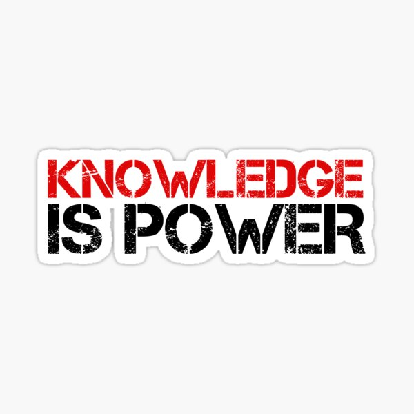 Knowledge Is Power Cool Quote Political Inspirational Sticker