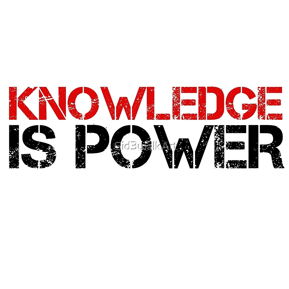 Knowledge Is Power Cool Quote Political Inspirational by Sid3walkArt
