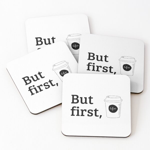 But first, coffee Coasters (Set of 4)