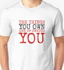Fight Club The Things You Own Quote Political Badass Movie  T-Shirt