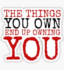 Fight Club The Things You Own Quote Political Badass Movie  Sticker