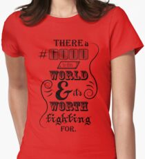 There is good in this world BLACK T-Shirt