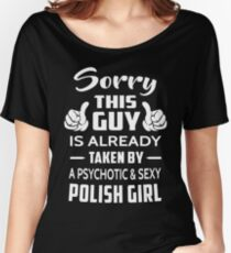 Sorry This Guy Is Taken By A Sexy Polish Girl Women's Relaxed Fit T-Shirt