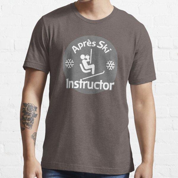 Après Ski Instructor Essential T-Shirt