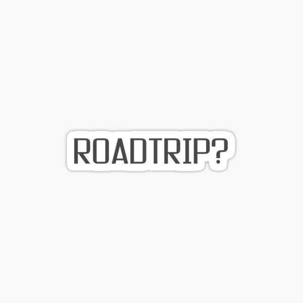 Roadtrip Travel Adventure Holiday Simple T shirt Sign Sticker