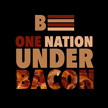 One Nation Under Bacon - 2016 Election by radthreads