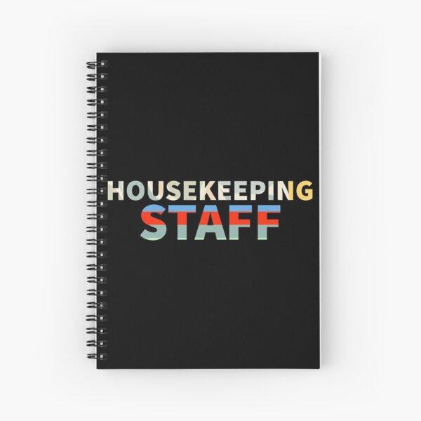 Housekeeping staff Spiral Notebook