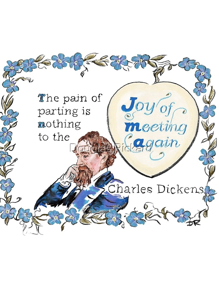 Charles Dickens Quotes - Meeting Again by douglasrickard