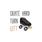 Skate Hard, Turn Left by THExperience