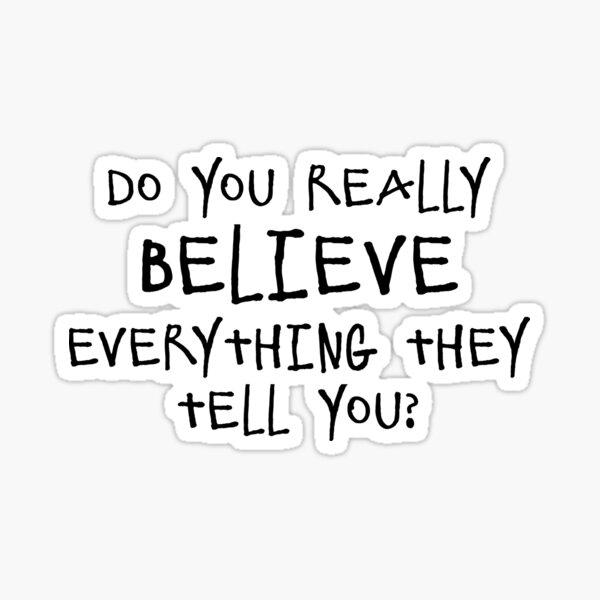 Do You Really Believe? (black lettering) Sticker