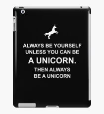 Always be yourself unless you can be a unicorn iPad-Hülle & Klebefolie