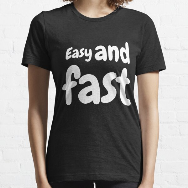 easy and fast  Essential T-Shirt