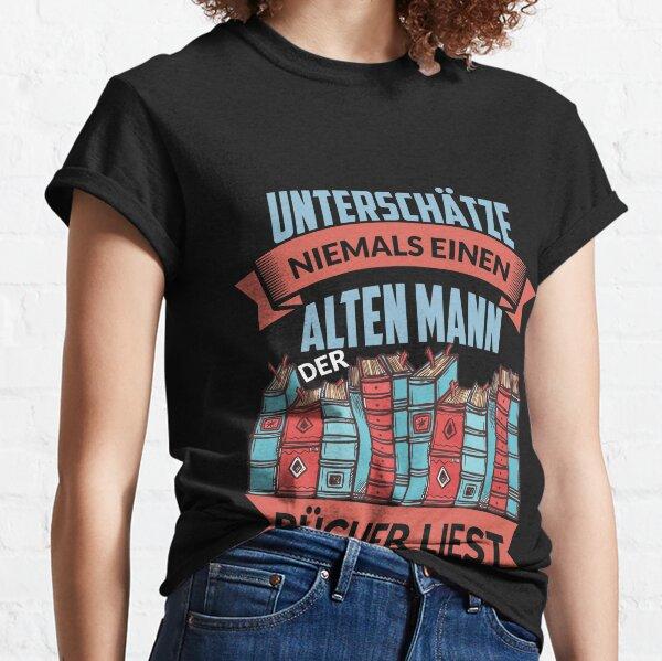 UNTERSCHÄTZE NIEMALS EINEN ALTEN MANN BÜCHER Classic T-Shirt