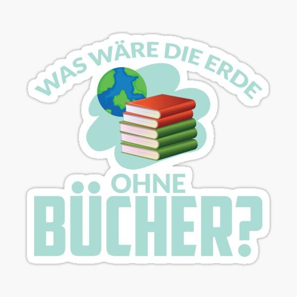 WAS WÄRE DIE ERDE OHNE BÜCHER Sticker