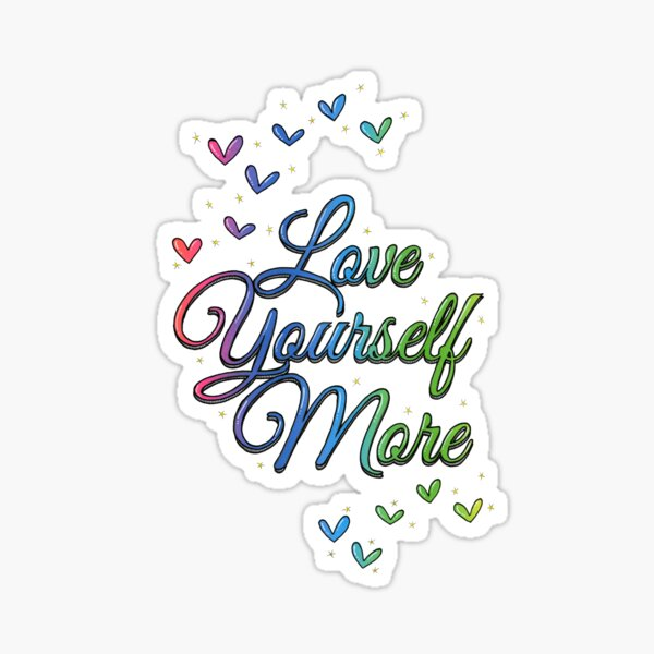 Love Yourself More Colourful Positive Thinking Artwork Sticker