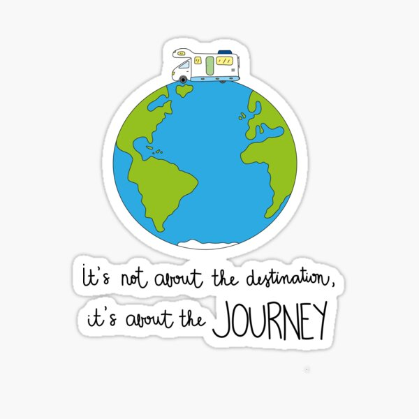 It is about the journey Sticker