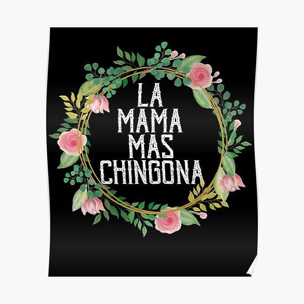 Funny La Mama Mas Chingona El Salvador Mom Salvadorian Poster