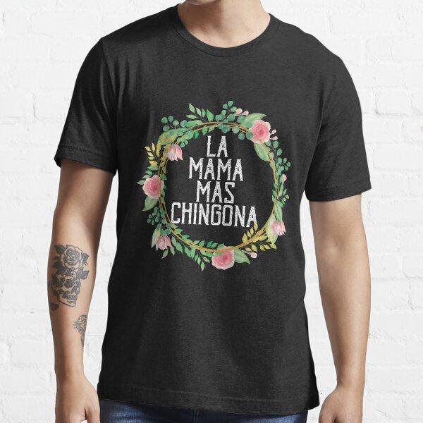 Funny La Mama Mas Chingona El Salvador Mom Salvadorian Essential T-Shirt