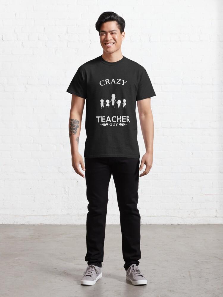 Alternate view of Teacher Guy Funny Design For Gift Classic T-Shirt