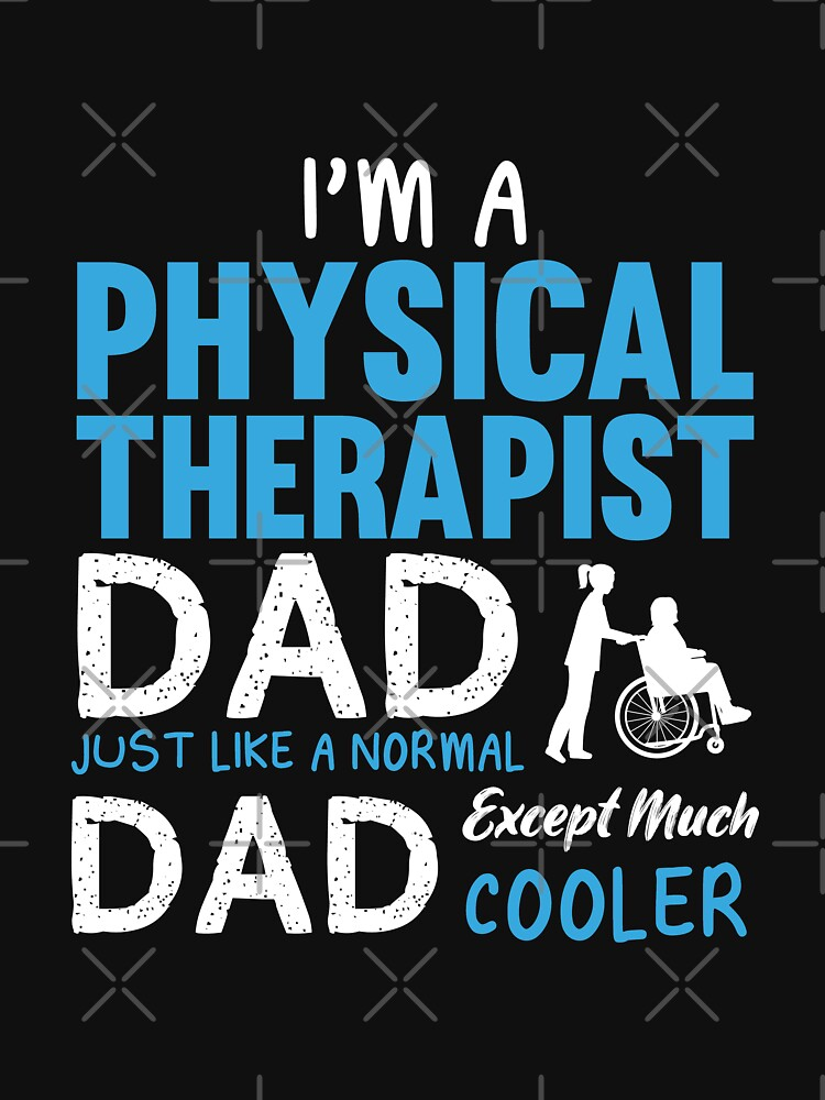 Physical Therapist Dad Funny Design For Gift by jobartdesign