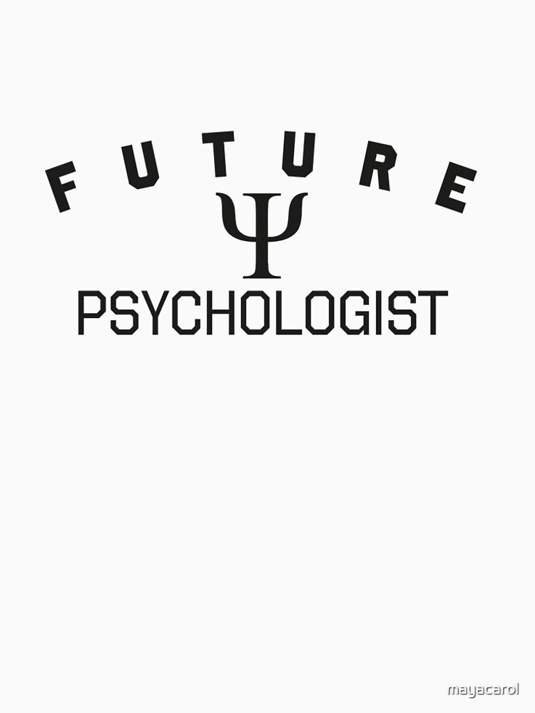 Future Psychologist, profession clothing. Doctors gift. by mayacarol