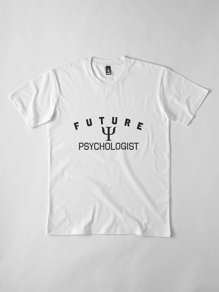 Alternate view of Future Psychologist, profession clothing. Doctors gift. Premium T-Shirt