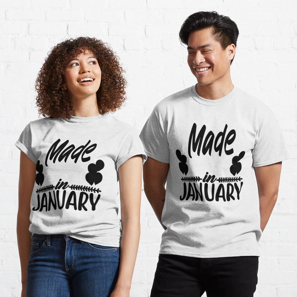 Made In January (Cool Distressed Black Font) Funny Birthday Quote Design Classic T-Shirt