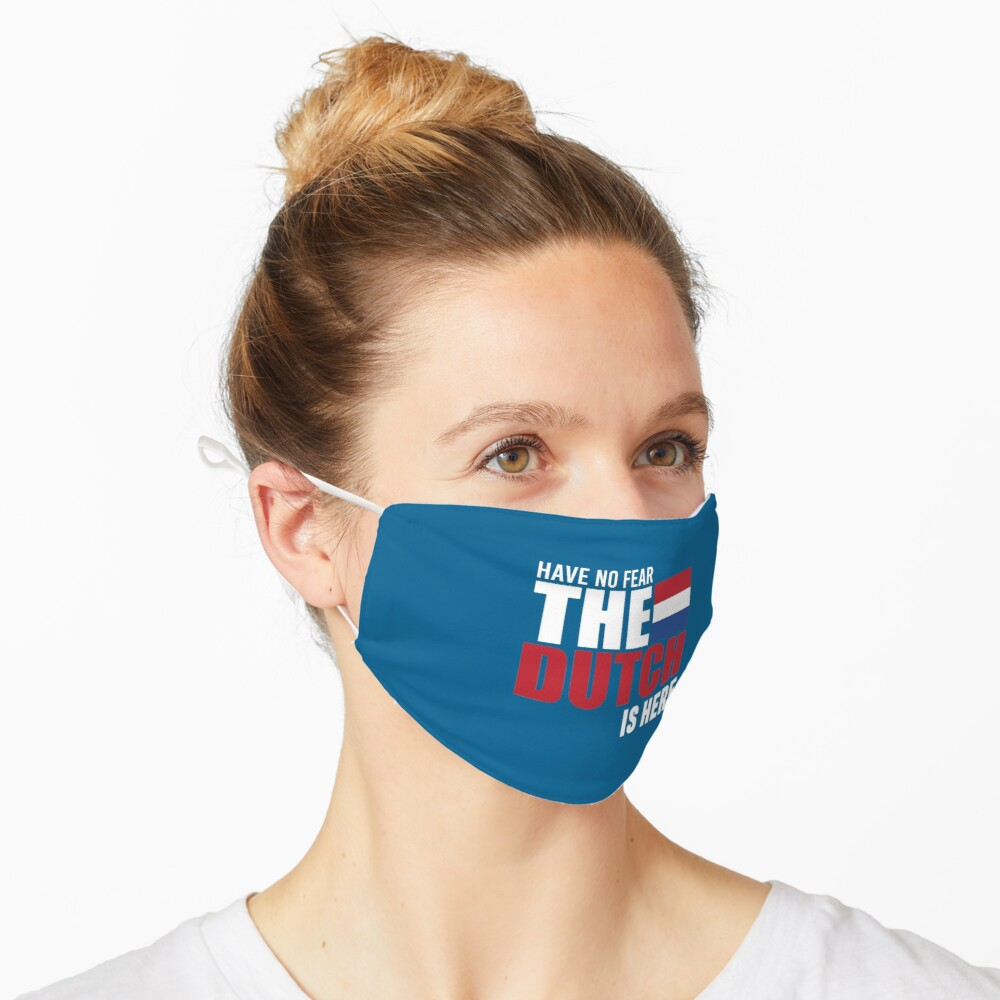 Have No Fear The Dutcn Is Here - Dutch Pride  Mask