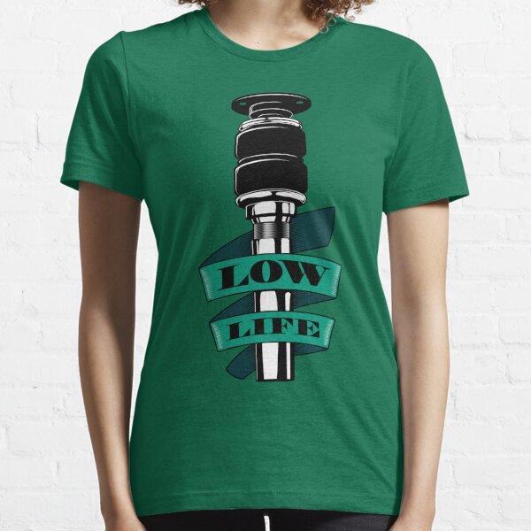 Low Life Strut Essential T-Shirt