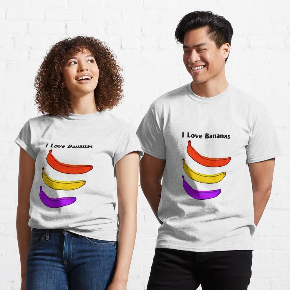 I love Bananas Classic T-Shirt