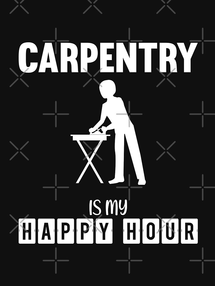 Carpentry My Happy Funny Design For Gift by jobartdesign